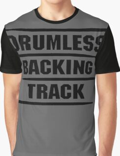 Drumless Backing Track Graphic T-Shirt
