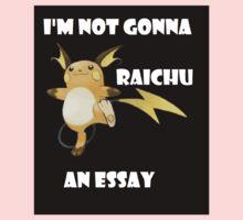 I'm not gonna RAICHU an essay! Baby Tee