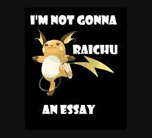 I'm not gonna RAICHU an essay! Hoodie
