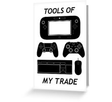 Tools Of My Trade Greeting Card