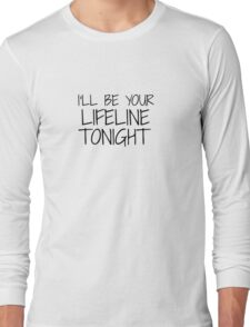 I'll be your lifeline tonight - Cold water by Justin Bieber Long Sleeve T-Shirt