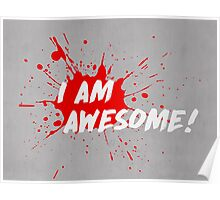 I am Awesome! Poster