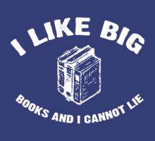 I Like Big Books and I Cannot Lie by medallion