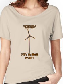 Renewable Energy? I'm A Big Fan - Science Joke Women's Relaxed Fit T-Shirt