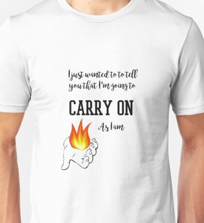 """""""I'm going to carry on"""" Baz Quote Print Unisex T-Shirt"""