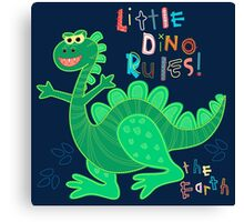 Little Dino rules the Earth Canvas Print