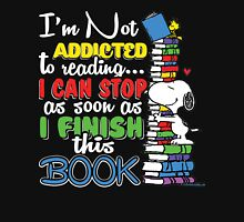 I am Not Addicted To Reading... I can Stop As soon as I Finish this Book Womens Fitted T-Shirt