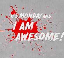 It's Monday and I am Awesome! by Menega  Sabidussi