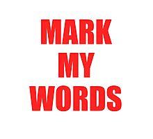 Mark My Words Justin Bieber Photographic Print