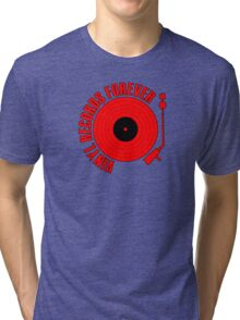 Records Forever (red) Tri-blend T-Shirt