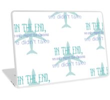In the end we only regret the chances we didn't take.  Laptop Skin