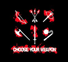 Choose your Weapon by danielasynner