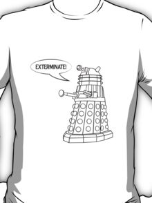 You'll be Exterminated! T-Shirt