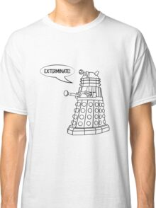 You'll be Exterminated! Classic T-Shirt