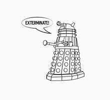 You'll be Exterminated! Unisex T-Shirt