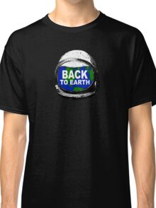 Back to earth Classic T-Shirt