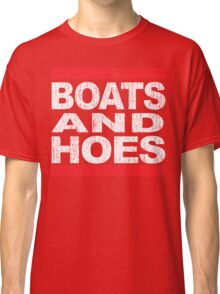 Boats and Hoes - Hip Hop Style Classic T-Shirt
