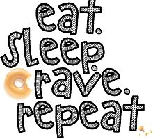 Eat. Sleep. Crave. Repeat by calmkeeper