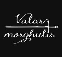 Valar morghulis by SirSpunky
