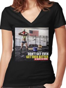 Don't Get Even. Get Even Better. Women's Fitted V-Neck T-Shirt