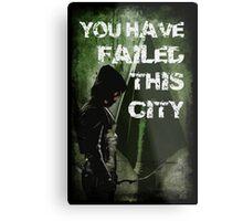 Arrow-Failed This City Metal Print