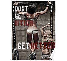 Don't Get Bitter. Get Better. Poster