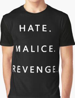 Hate. Malice. Revenge Graphic T-Shirt
