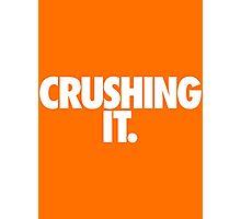 CRUSHING IT. Photographic Print