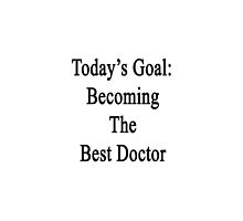 Today's Goal: Becoming The Best Doctor by supernova23