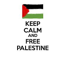 Keep Calm and Free Palestine Photographic Print