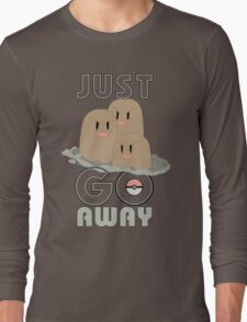 pokemon JUST GO AWAY dugtrio T-shirt JUST Long Sleeve T-Shirt