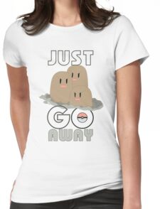 pokemon JUST GO AWAY dugtrio T-shirt JUST Womens Fitted T-Shirt