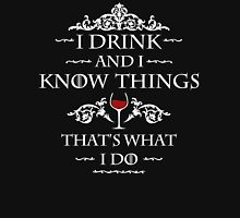 I drink and I know things- Tyrion Unisex T-Shirt