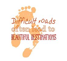 Difficult roads often lead to beautiful destinations Photographic Print