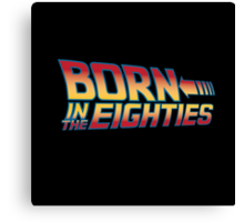 Born In The Eighties Canvas Print