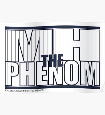 MH The Phenom - Pinstripe Poster