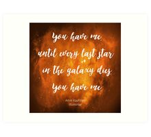 You have me - Illuminae Art Print