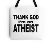 THANK GOD I'M AN ATHEIST Tote Bag