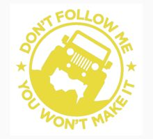 Don't Follow Me You Won't Make It. in yellow Kids Tee