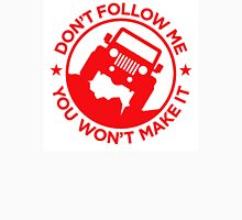 Don't Follow Me You Won't Make It. in red  Unisex T-Shirt