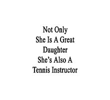 Not Only She Is A Great Daughter She's Also A Tennis Instructor by supernova23