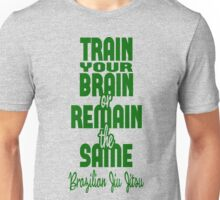BJJ Brazilian Jiu Jitsu - Train your brain Unisex T-Shirt