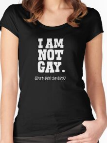 I am not gay, but $20 is $20 Women's Fitted Scoop T-Shirt