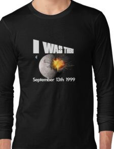 I Was There in 1999 Long Sleeve T-Shirt