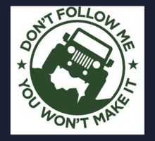 Don't Follow ME You Won't Make It. in Drak Green One Piece - Short Sleeve