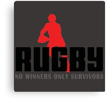 RUGBY - NO WINNERS ONLY SURVIVORS Canvas Print