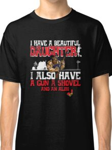 Hillbilly - I Have A Beautiful Daughter Black Distressed Variant Classic T-Shirt