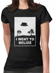I WENT TO BELIZE Womens Fitted T-Shirt