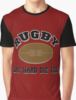 RUGBY - PLAY HARD DIE UGLY Graphic T-Shirt