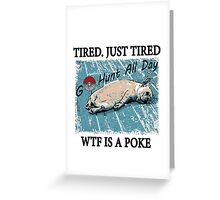 Dog After So Much Catch' Em All Poke T Shirt Greeting Card